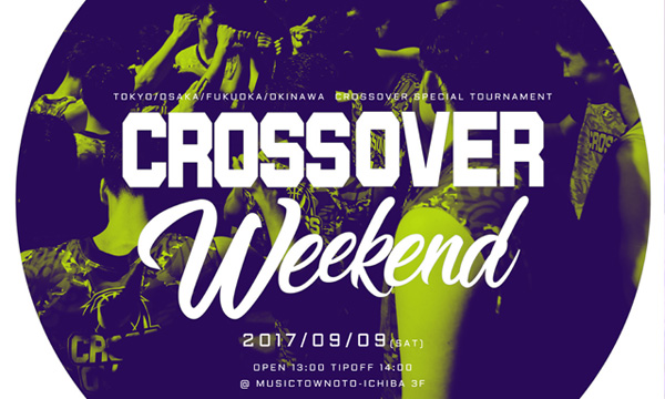 CROSSOVER WEEKEND 2017